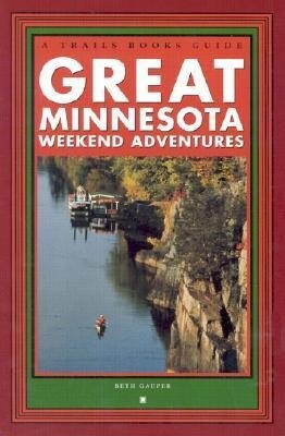 Great Minnesota Weekend Adventures als Taschenbuch