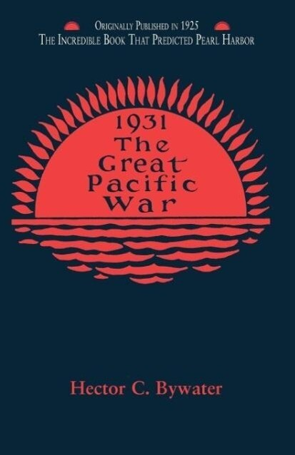 The Great Pacific War: A History of the American-Japanese Campaign of 1931-1933 als Taschenbuch
