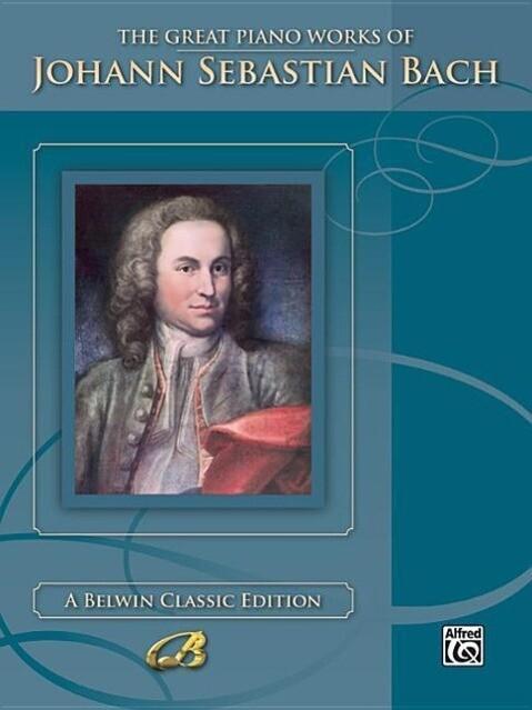 The Great Piano Works of Johann Sebastian Bach als Taschenbuch