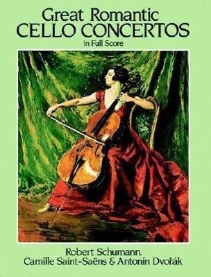 Great Romantic Cello Concertos in Full Score als Taschenbuch