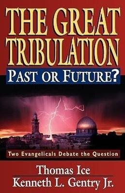 Great Tribulation: Past or Future?, the als Taschenbuch