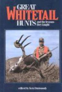 Great Whitetail Hunts: And the Lessons They Taught als Buch