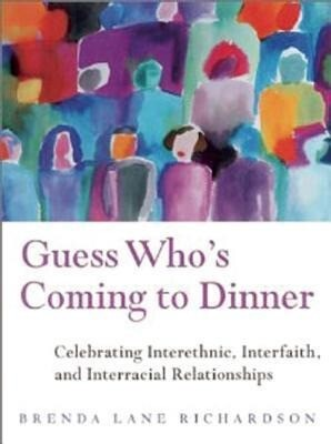 Guess Who's Coming to Dinner?: Celebrating Cross-Cultural, Interfaith, and Interracial Relationships als Taschenbuch