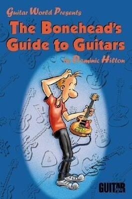 The Bonehead's Guide to Guitars als Taschenbuch