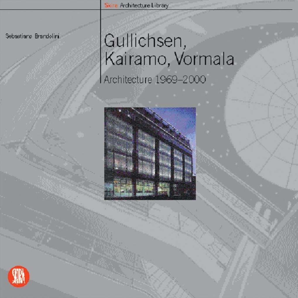 Gullichen, Kairamo, Vormala: Architecture 1969-2000 als Taschenbuch