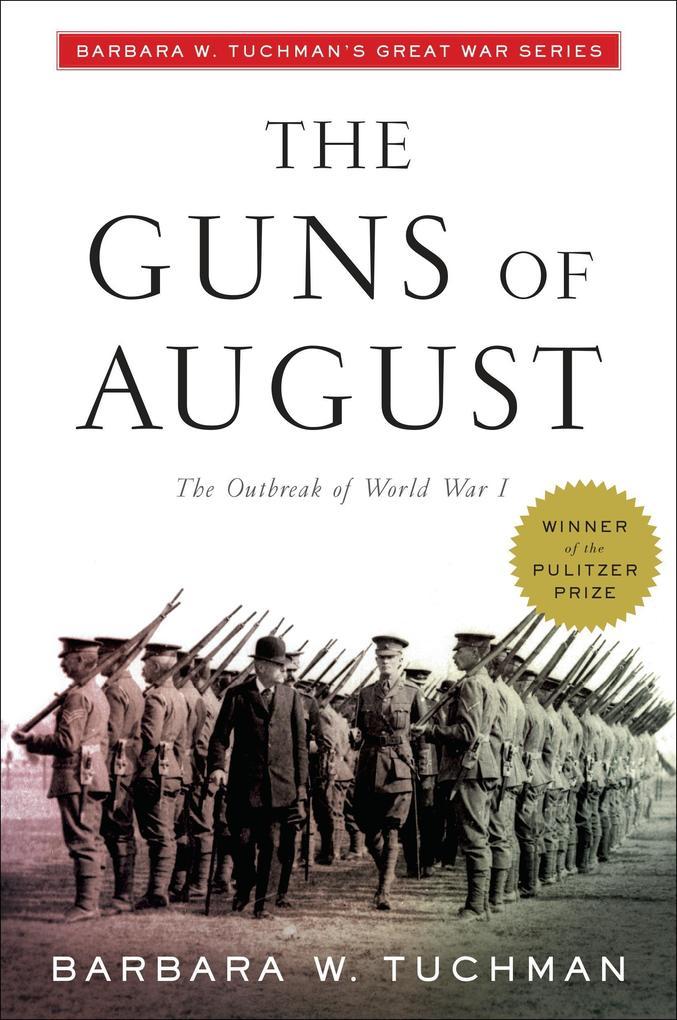 The Guns of August: The Outbreak of World War I; Barbara W. Tuchman's Great War Series als Taschenbuch
