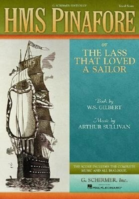 HMS Pinafore: Or the Lass That Loved a Sailor Vocal Score als Taschenbuch