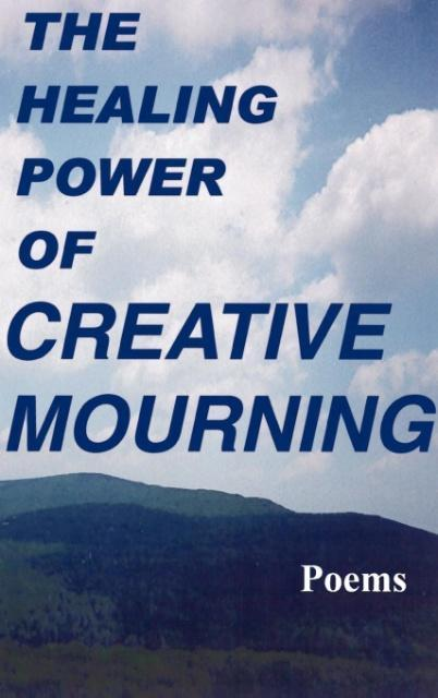 The Healing Power of Creative Mourning als Buch