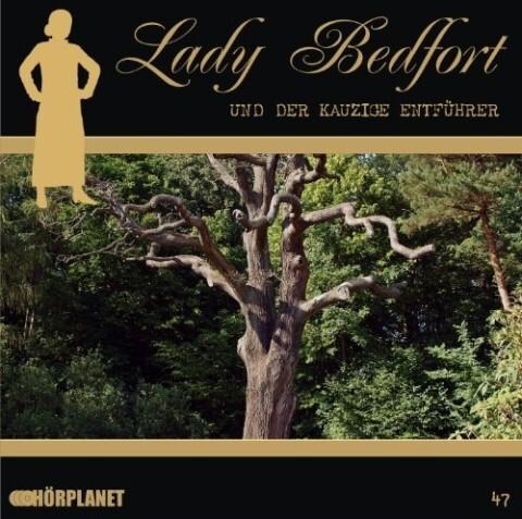 Lady Bedfort 47. Der kauzige Entführer als Hörb...