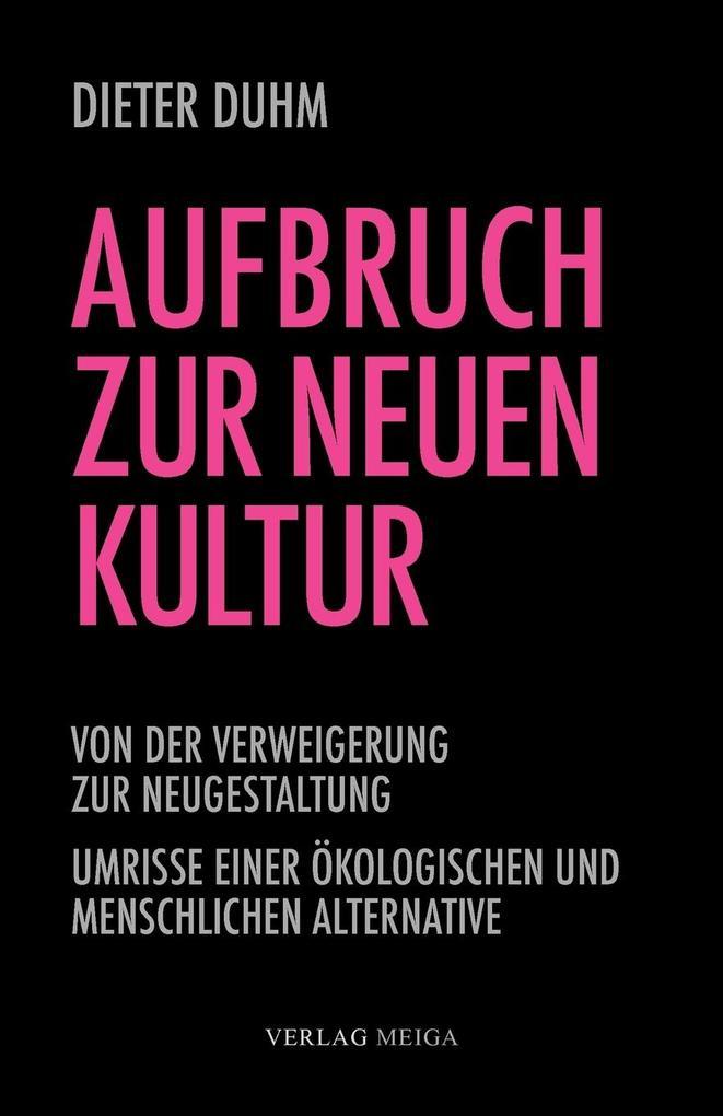 Aufbruch zur neuen Kultur als Buch von Dieter Duhm