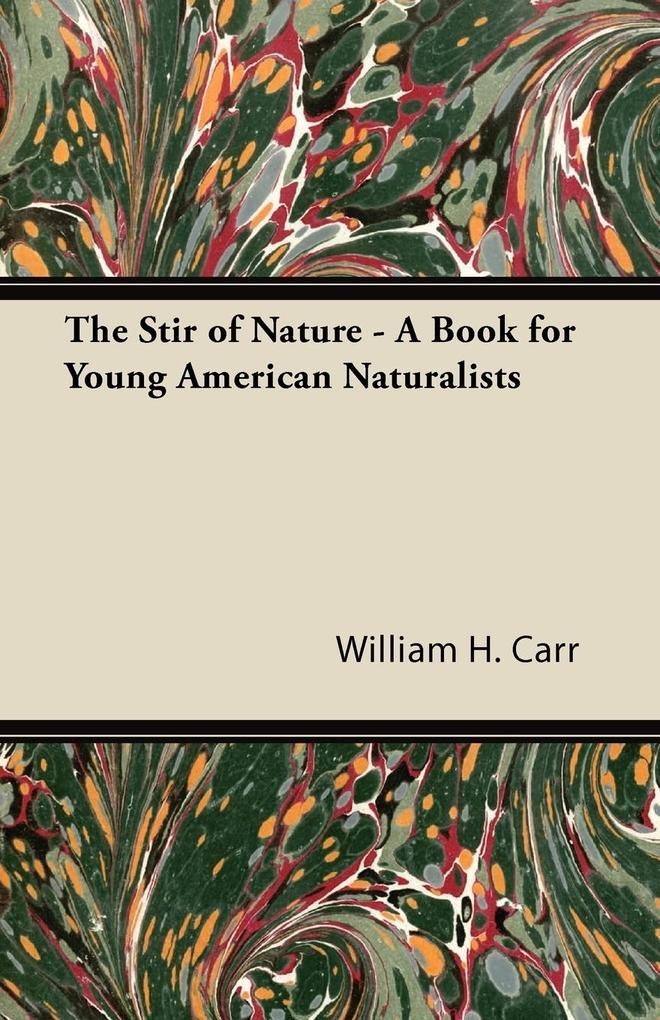 The Stir of Nature - A Book for Young American ...