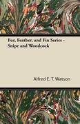 Fur, Feather, and Fin Series - Snipe and Woodcock
