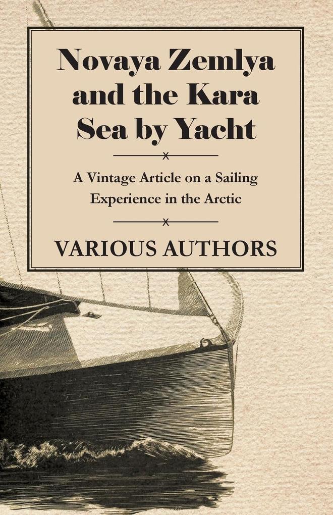 Novaya Zemlya and the Kara Sea by Yacht - A Vin...