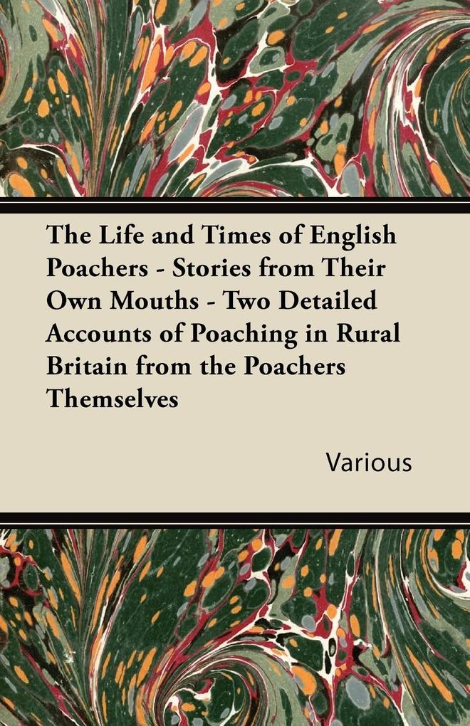 The Life and Times of English Poachers - Storie...