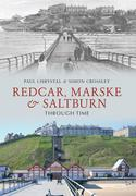 Redcar, Marske & Saltburn Through Time