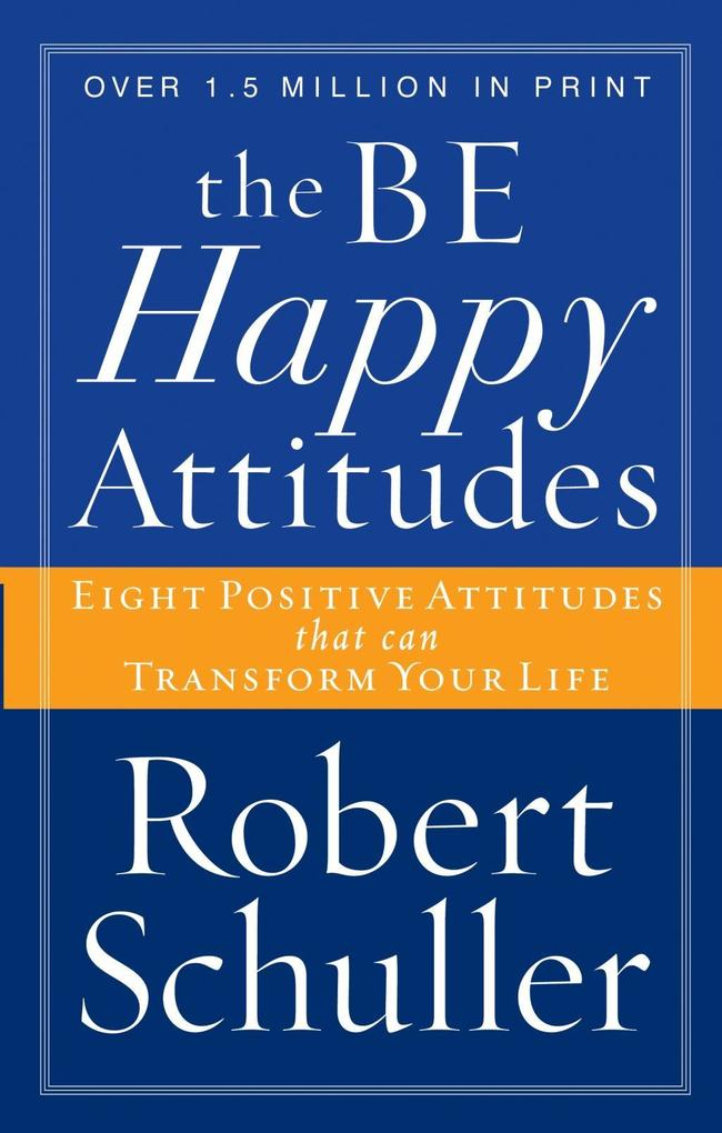 The Be Happy Attitudes als eBook epub