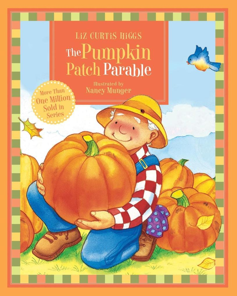 The Parable Series: The Pumpkin Patch Parable a...