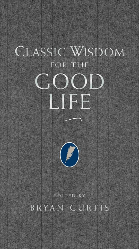 Classic Wisdom for the Good Life als eBook Down...