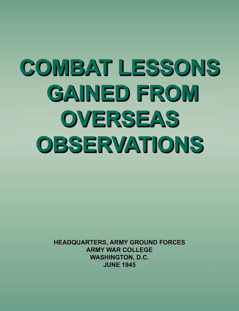 Combat Lessons Gained from Overseas Observation...