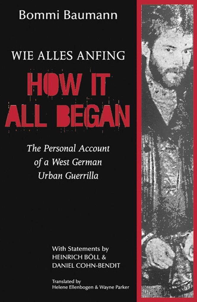 How It All Began: A Personal Account of a West German Urban Guerrilla als Taschenbuch