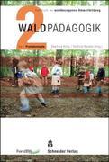 Waldpädagogik Teil 2 Praxiskonzepte