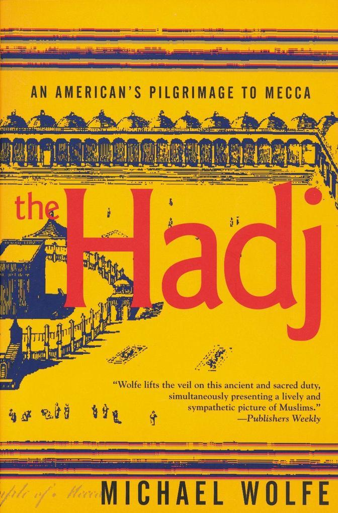 The Hadj: An American Pilgrimage to Mecca als Taschenbuch