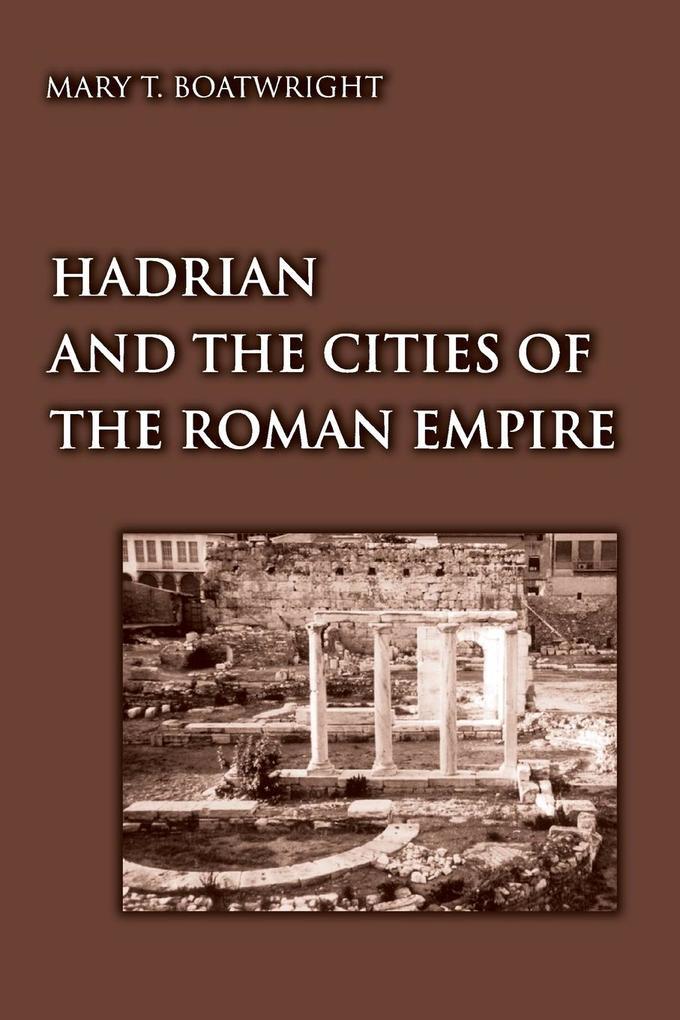Hadrian and the Cities of the Roman Empire als Buch (gebunden)