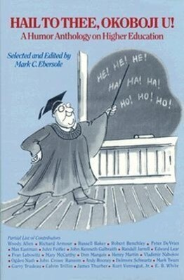 Hail to Thee Okoboji U!: A Humor Anthology on Higher Education als Buch