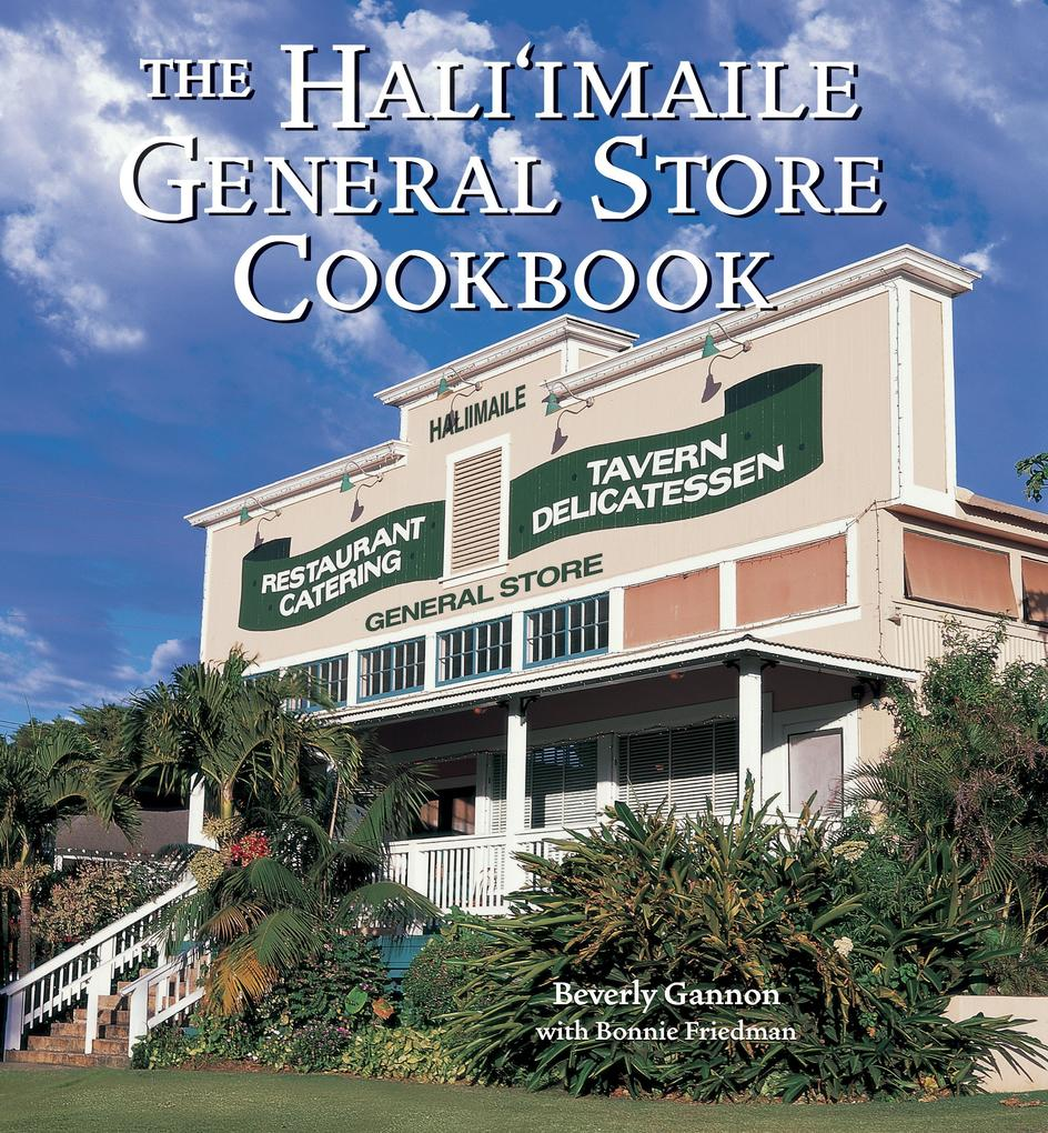 The Hali'imaile General Store Cookbook: Home Cooking from Maui als Buch