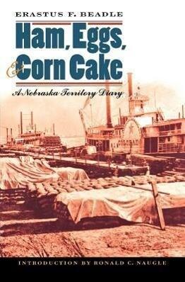 Ham, Eggs, and Corn Cake: A Nebraska Territory Diary als Taschenbuch