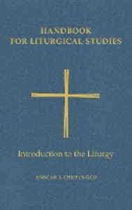 Handbook for Liturgical Studies, Volume I: Introduction to the Liturgy als Buch