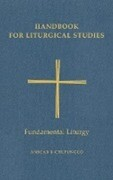 Handbook for Liturgical Studies, Volume II: Fundamental Liturgy