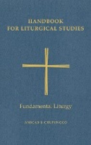Handbook for Liturgical Studies, Volume II: Fundamental Liturgy als Buch