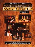 Handbook for Multisensory Worship Volume 2
