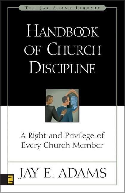 Handbook of Church Discipline: A Right and Privilege of Every Church Member als Taschenbuch