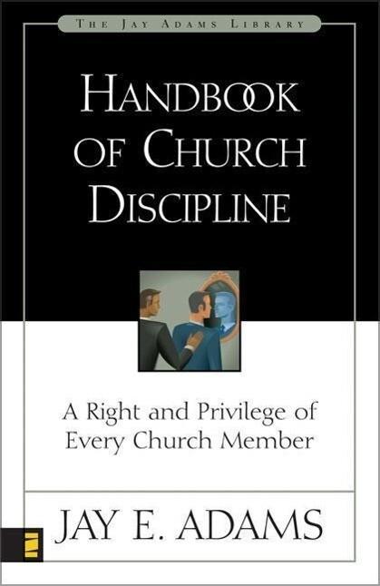 Handbook of Church Discipline: A Right and Privilege of Every Church Member als Taschenbuch