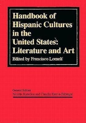 Handbook of Hispanic Cultures in the United States: Literature and Art als Buch
