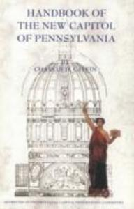 Handbook of the New Capitol of Pennsylvania als Taschenbuch