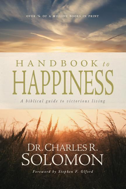 Handbook to Happiness: A Biblical Guide to Victorious Living als Taschenbuch
