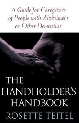 The Handholder's Handbook: A Guide for Caregivers of People with Alzheimer's or Other Dementias als Taschenbuch