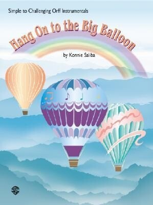 Hang on to the Big Balloon: Simple to Challenging Orff Instrumentals als Taschenbuch