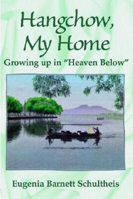 Hangchow, My Home: Growing Up in Heaven Below als Taschenbuch