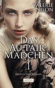 Das Au-pair-Mädchen 1 - Erotischer Roman