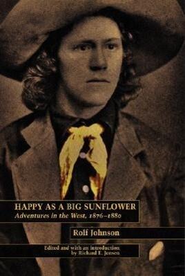 Happy as a Big Sunflower: Adventures in the West, 1875-1880 als Taschenbuch