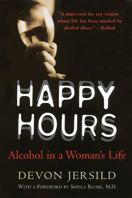Happy Hours: Alcohol in a Woman's Life als Taschenbuch