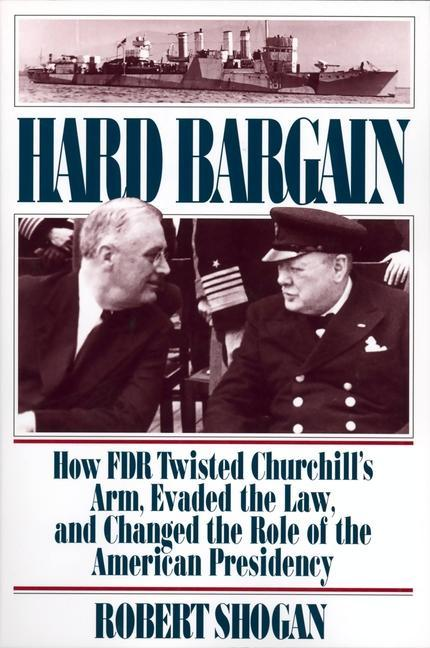 Hard Bargain: How FDR Twisted Churchill's Arm, Evaded the Law, and Changed the Role of the American Presidency als Taschenbuch