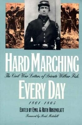 Hard Marching Every Day: The Civil War Letters of Private Wilbur Fisk, 1861-1865 als Taschenbuch