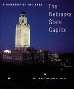 A Harmony of the Arts: The Nebraska State Capitol