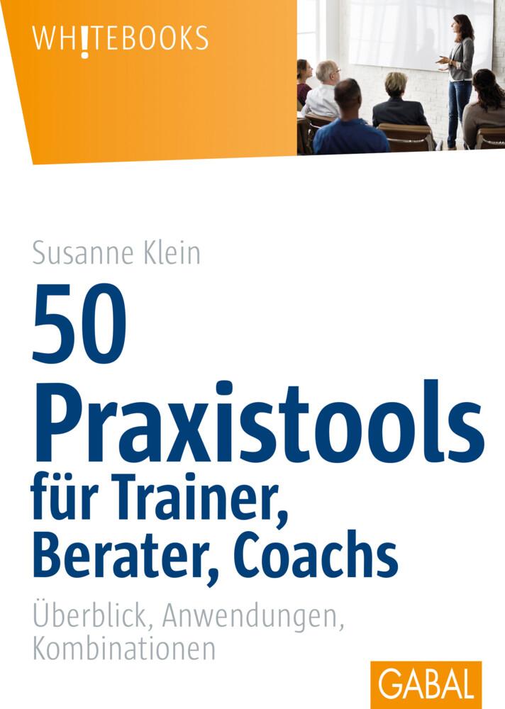 50 Praxistools für Trainer, Berater und Coachs als Buch