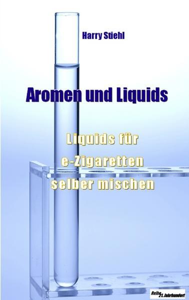 Liquids und Aromen als Buch von Harry Stiehl